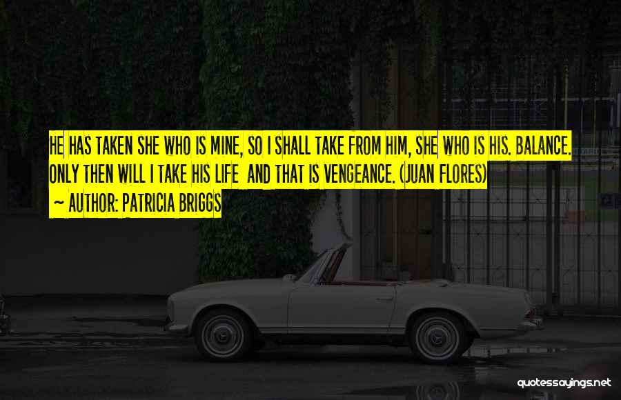 He Is Only Mine Quotes By Patricia Briggs