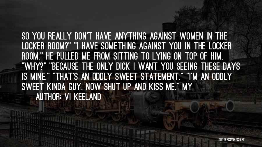 He Is Only Mine Quotes By Vi Keeland