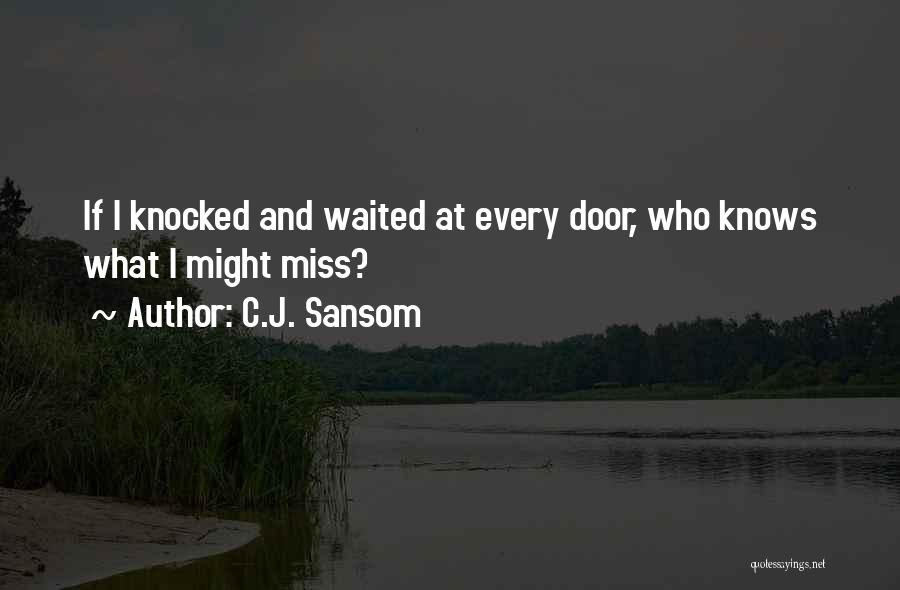 He Knows Me Too Well Quotes By C.J. Sansom