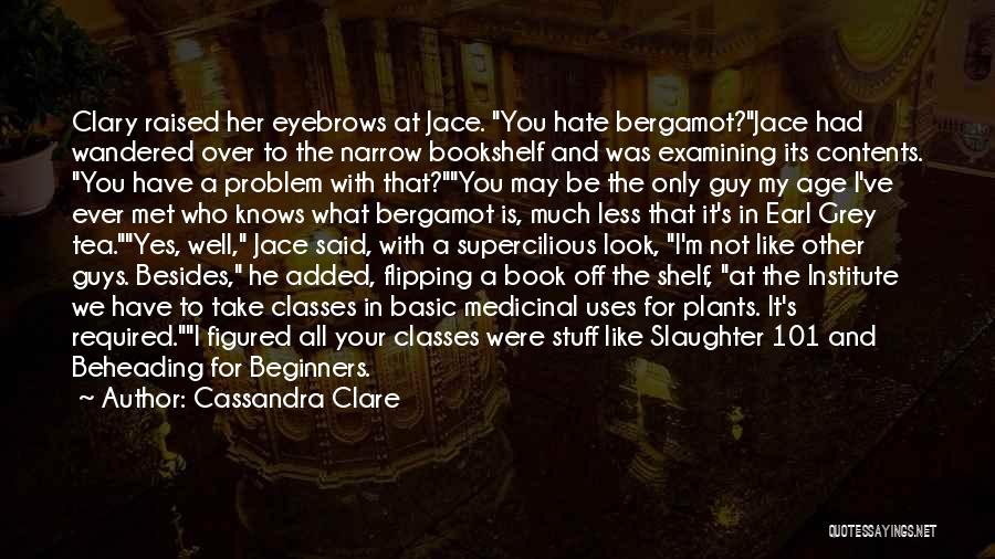 He Knows Me Too Well Quotes By Cassandra Clare