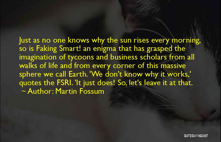 He Knows Me Too Well Quotes By Martin Fossum