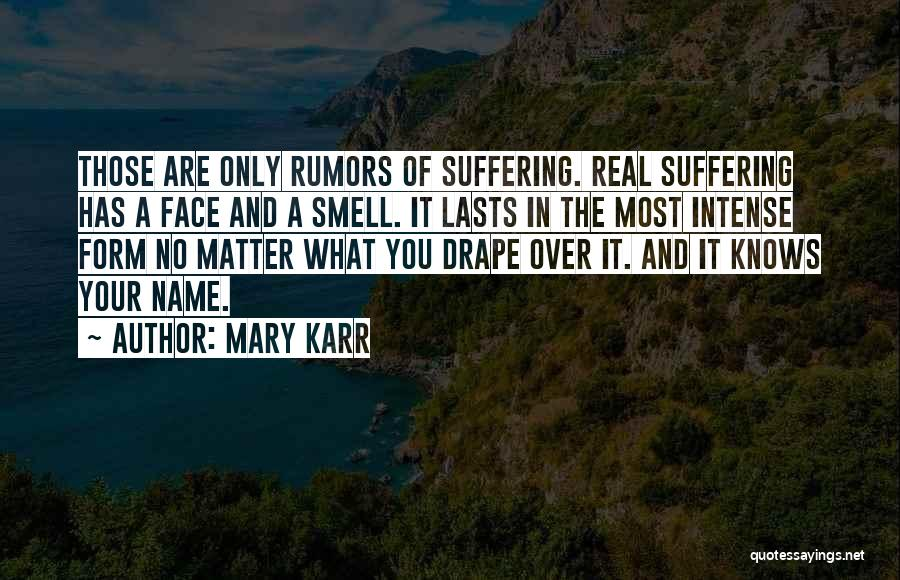 He Knows Me Too Well Quotes By Mary Karr