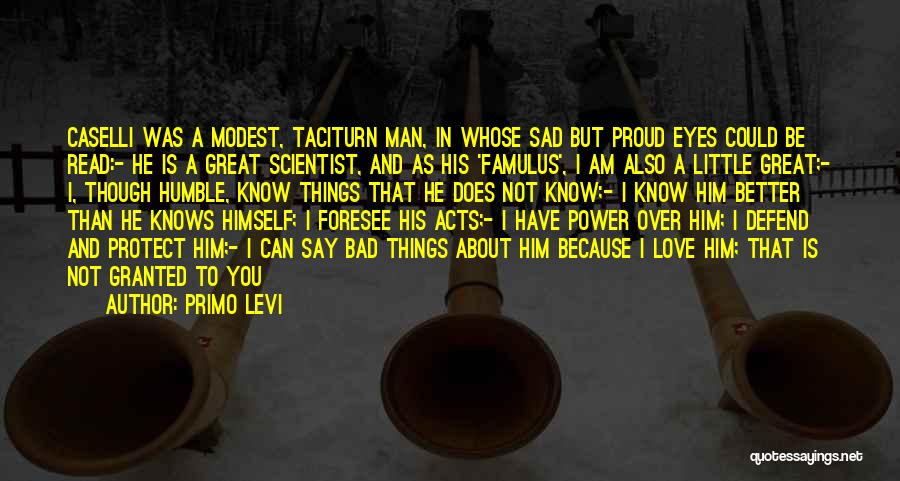 He Knows Me Too Well Quotes By Primo Levi
