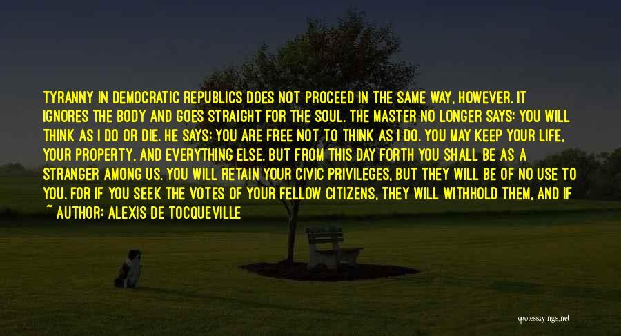He Leave You Quotes By Alexis De Tocqueville
