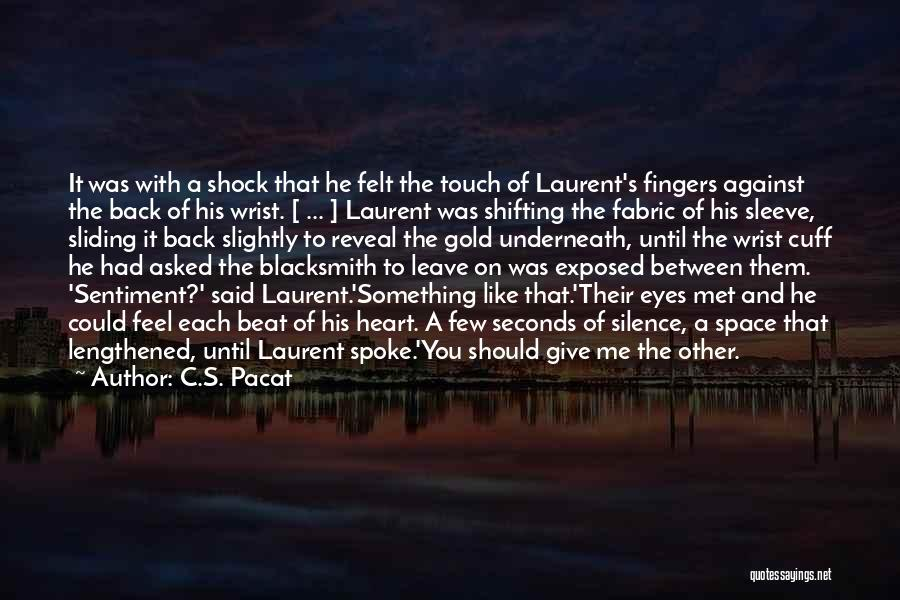 He Leave You Quotes By C.S. Pacat