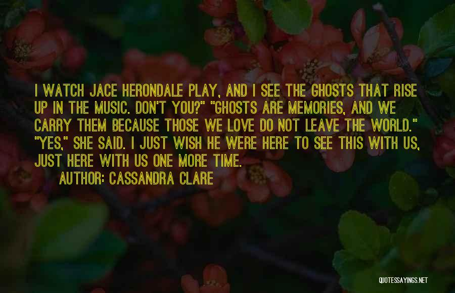 He Leave You Quotes By Cassandra Clare