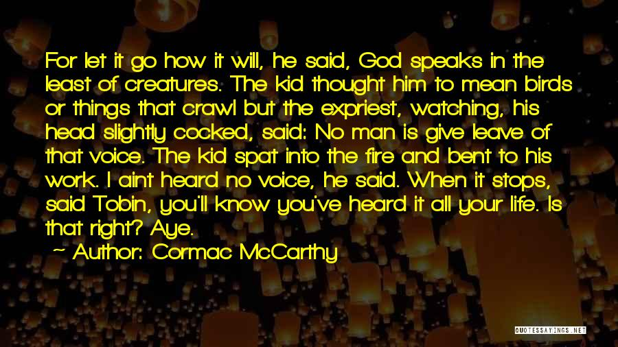 He Leave You Quotes By Cormac McCarthy