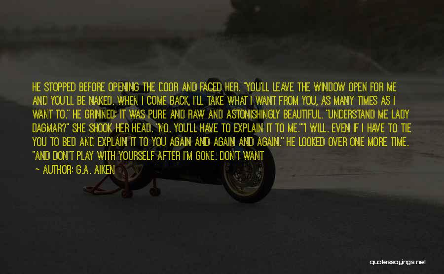 He Leave You Quotes By G.A. Aiken