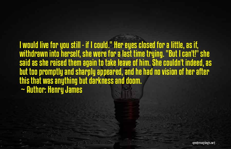 He Leave You Quotes By Henry James