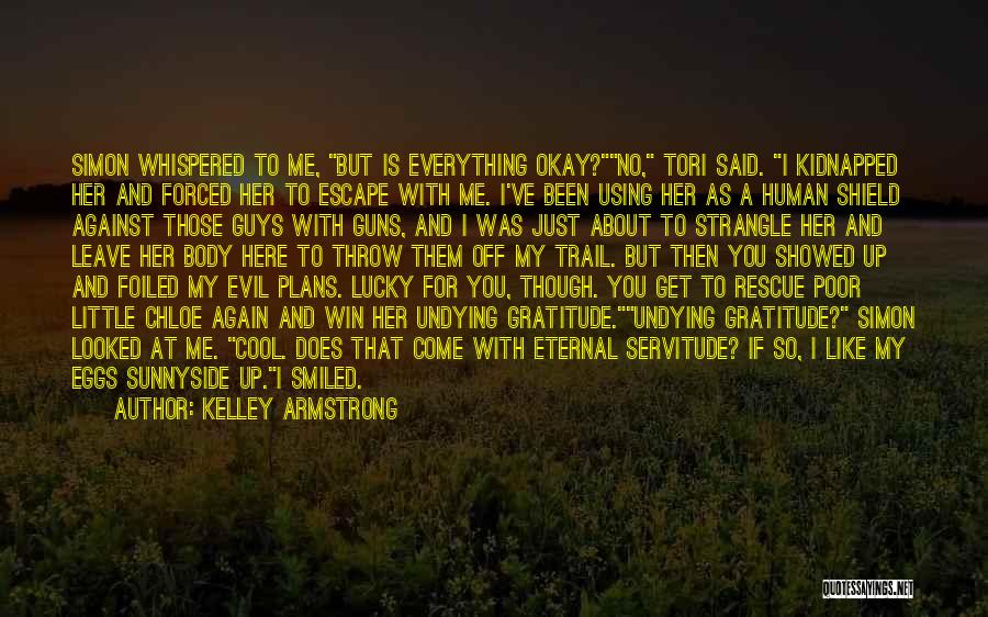 He Leave You Quotes By Kelley Armstrong
