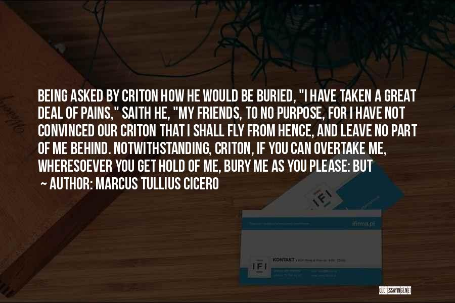 He Leave You Quotes By Marcus Tullius Cicero