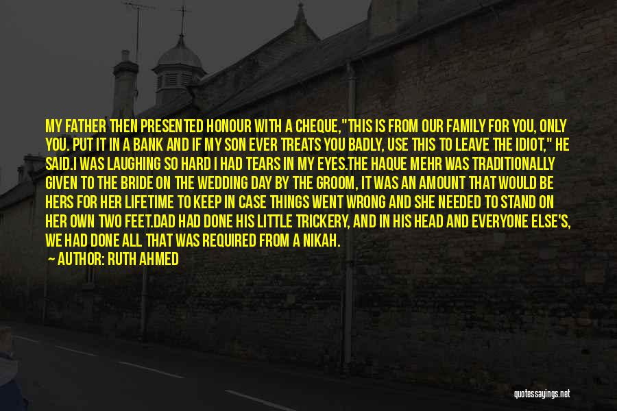 He Leave You Quotes By Ruth Ahmed