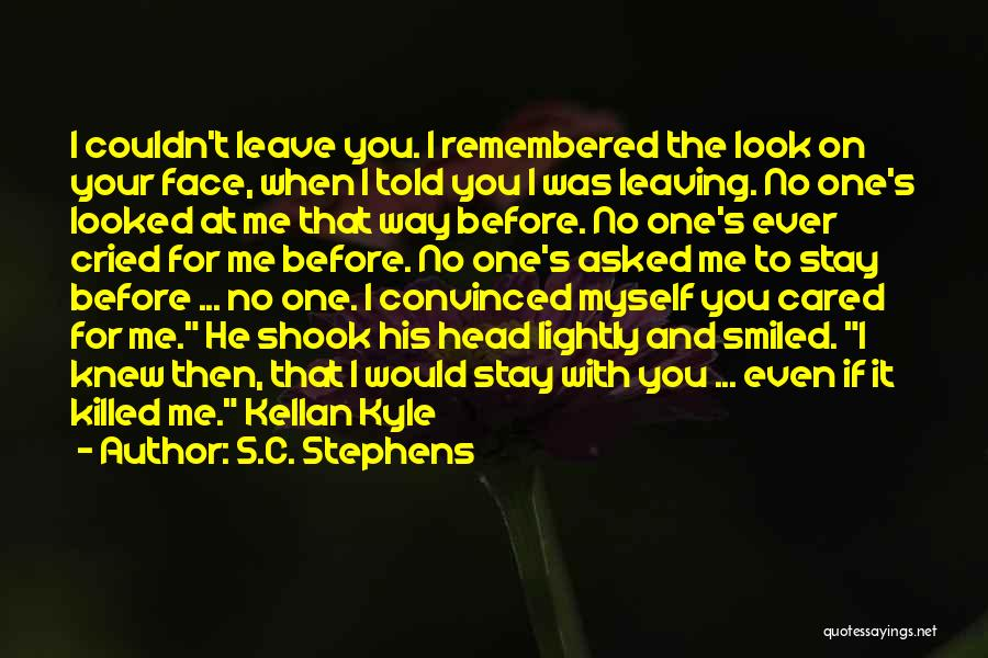 He Leave You Quotes By S.C. Stephens