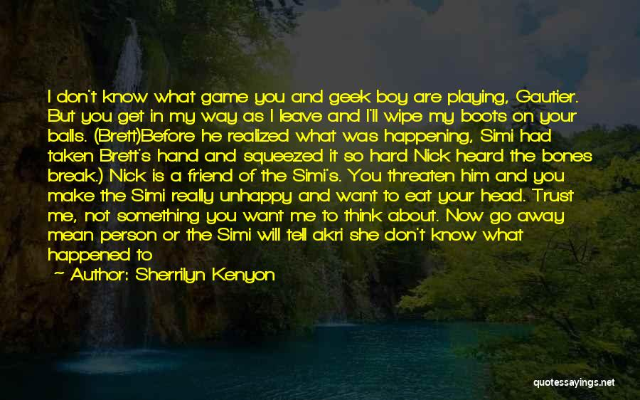 He Leave You Quotes By Sherrilyn Kenyon
