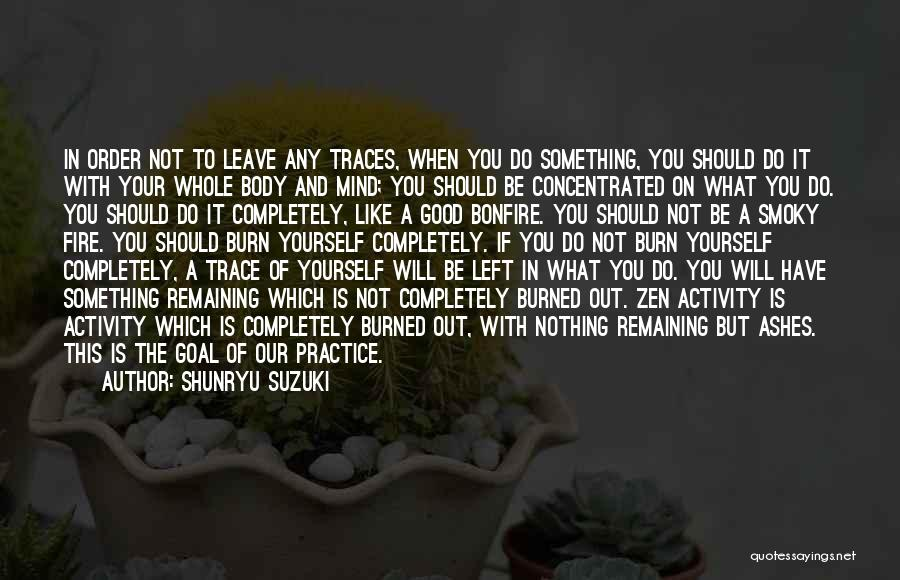 He Leave You Quotes By Shunryu Suzuki