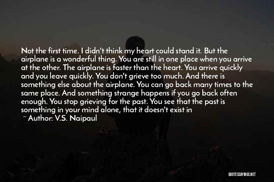 He Leave You Quotes By V.S. Naipaul