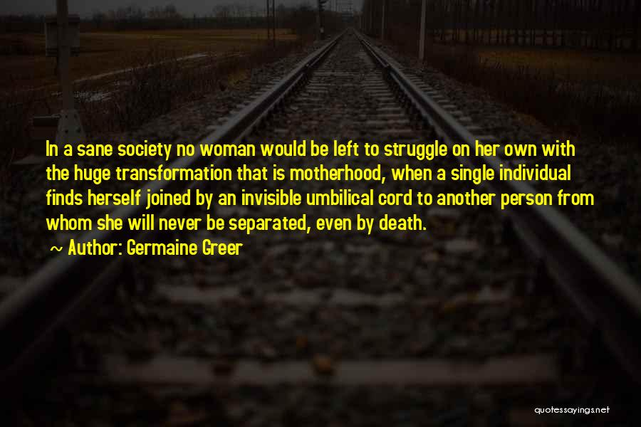 He Left You For Another Woman Quotes By Germaine Greer