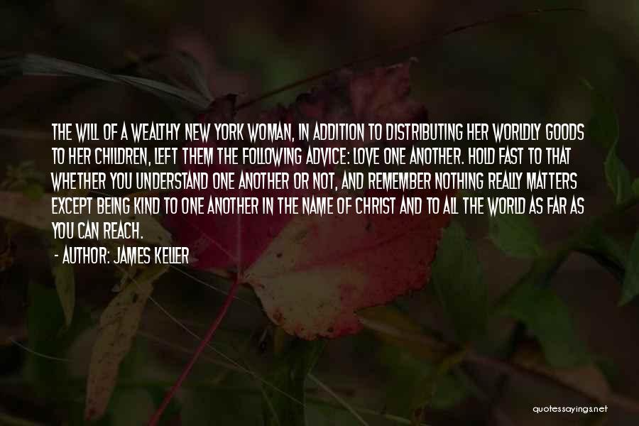 He Left You For Another Woman Quotes By James Keller