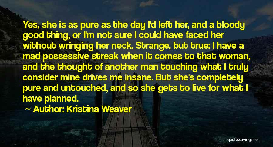 He Left You For Another Woman Quotes By Kristina Weaver