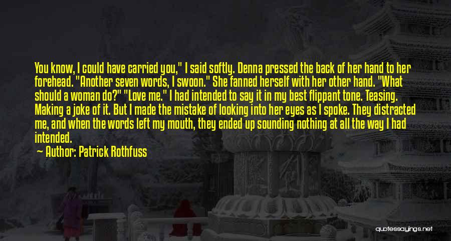 He Left You For Another Woman Quotes By Patrick Rothfuss