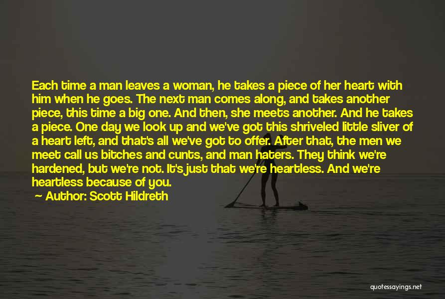 He Left You For Another Woman Quotes By Scott Hildreth