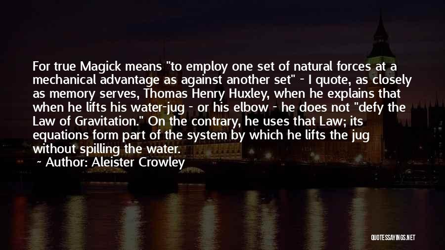 He Lifts Quotes By Aleister Crowley