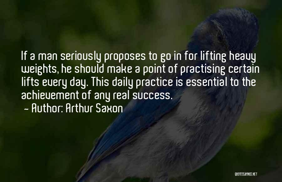 He Lifts Quotes By Arthur Saxon