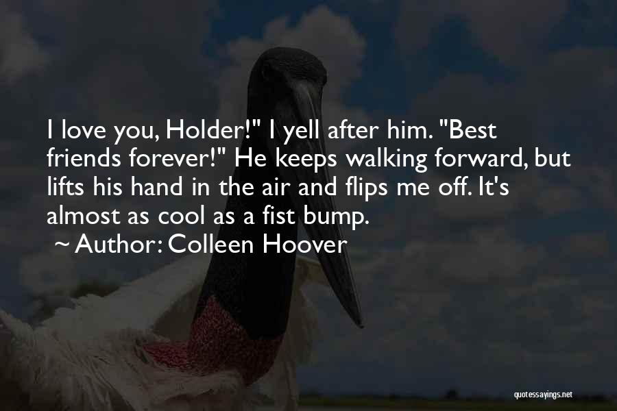 He Lifts Quotes By Colleen Hoover