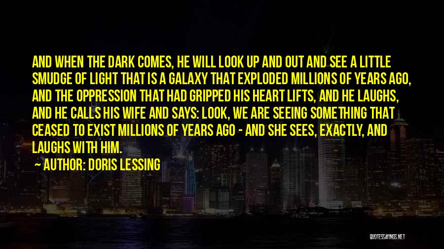He Lifts Quotes By Doris Lessing