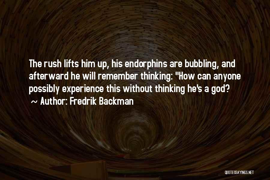 He Lifts Quotes By Fredrik Backman