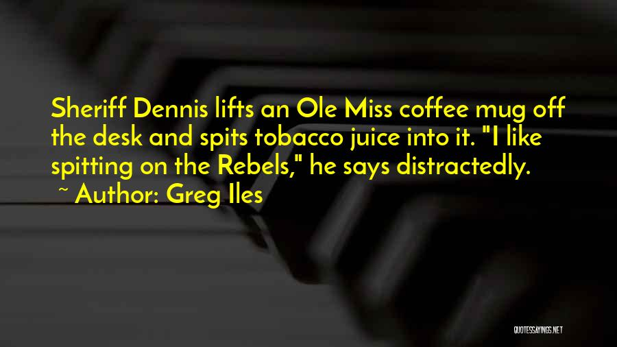 He Lifts Quotes By Greg Iles