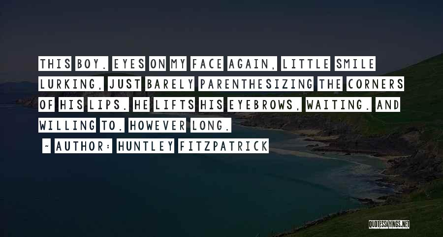 He Lifts Quotes By Huntley Fitzpatrick