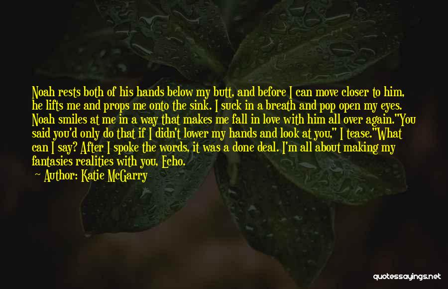 He Lifts Quotes By Katie McGarry