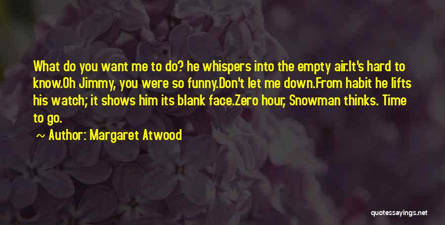 He Lifts Quotes By Margaret Atwood