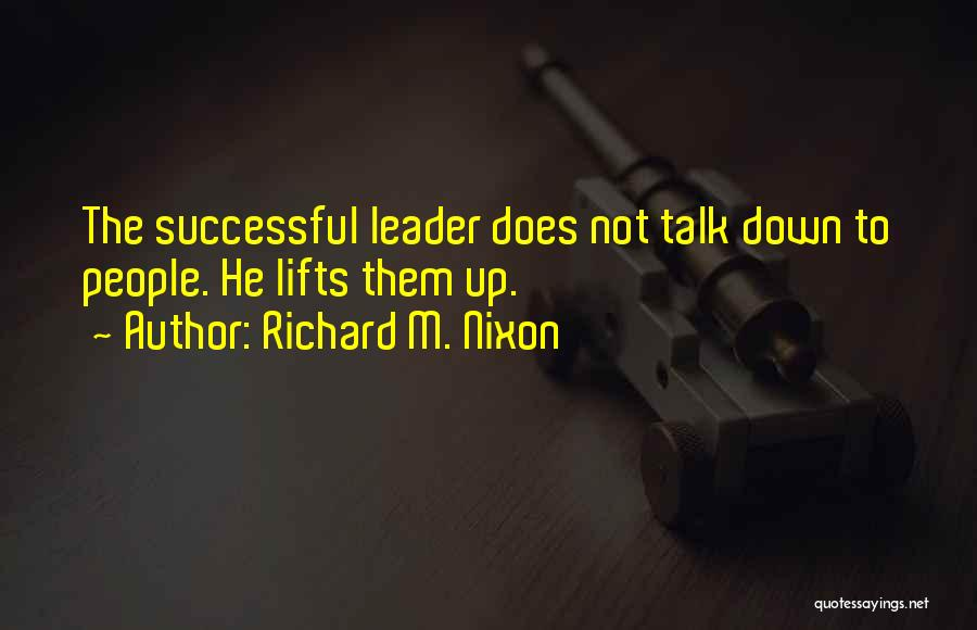 He Lifts Quotes By Richard M. Nixon
