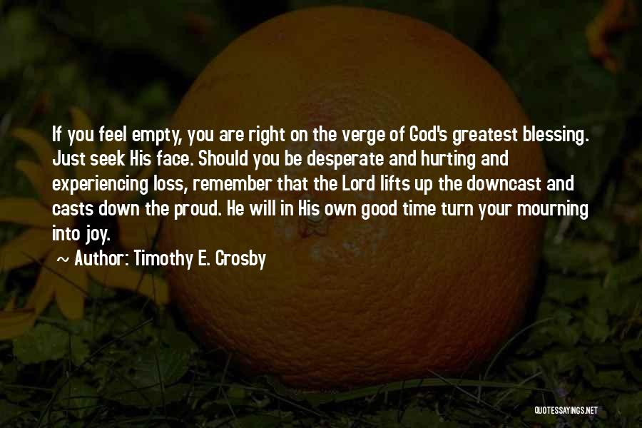 He Lifts Quotes By Timothy E. Crosby