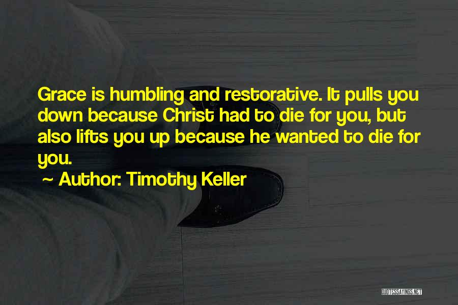 He Lifts Quotes By Timothy Keller