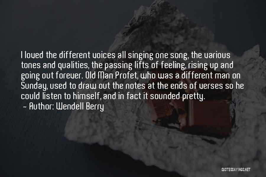 He Lifts Quotes By Wendell Berry