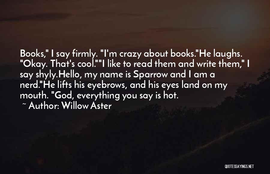 He Lifts Quotes By Willow Aster