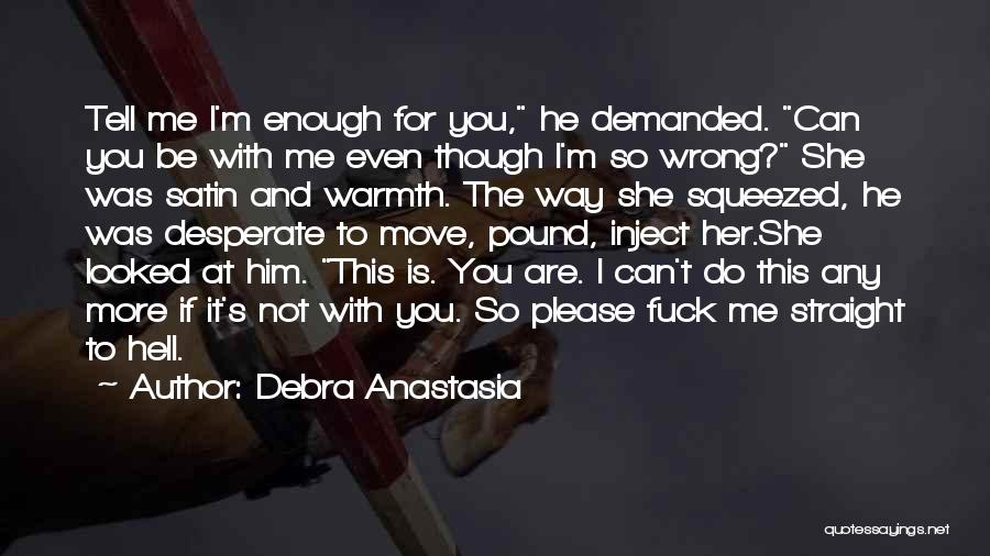 He Love Me Not You Quotes By Debra Anastasia
