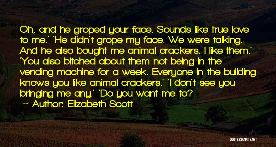 He Love Me Not You Quotes By Elizabeth Scott