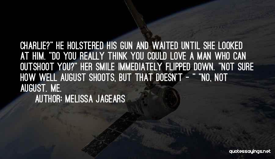 He Love Me Not You Quotes By Melissa Jagears