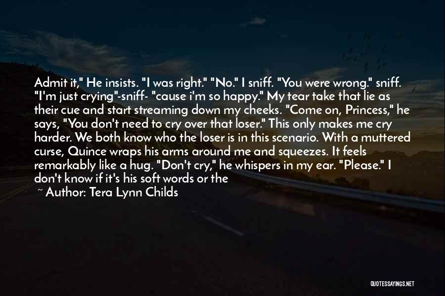 He Love Me Not You Quotes By Tera Lynn Childs