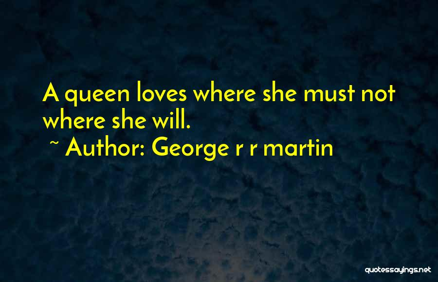 He Loves Me Not U Quotes By George R R Martin