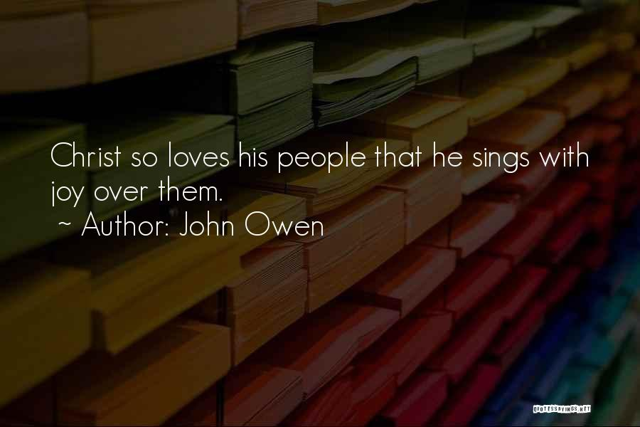 He Loves Me Not U Quotes By John Owen
