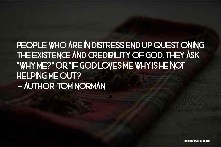 He Loves Me Not U Quotes By Tom Norman