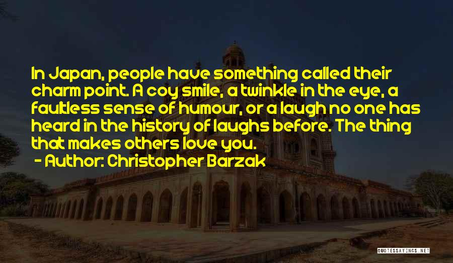 He Makes Me Smile And Laugh Quotes By Christopher Barzak
