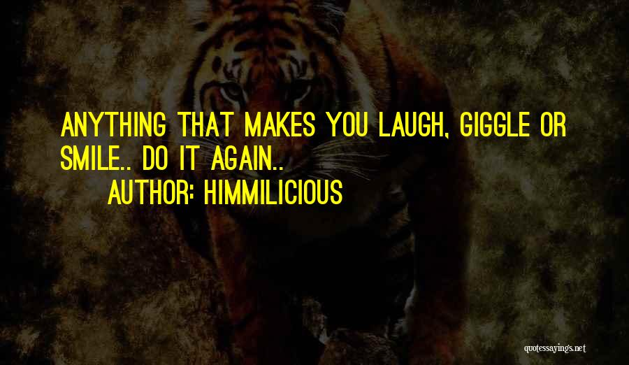 He Makes Me Smile And Laugh Quotes By Himmilicious