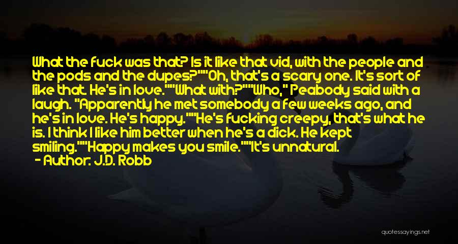 He Makes Me Smile And Laugh Quotes By J.D. Robb