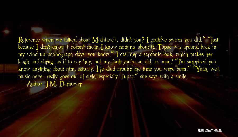 He Makes Me Smile And Laugh Quotes By J.M. Darhower
